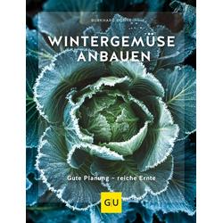 Wintergemüse anbauen: Buch von Burkhard Bohne