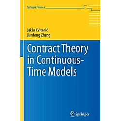 Contract Theory in Continuous-Time Models. Jianfeng Zhang  Jak a Cvitanic  - Buch