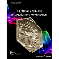 The Mechanical Vibration: Therapeutic Effects and Applications: eBook von
