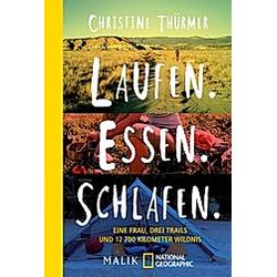 Laufen. Essen. Schlafen.. Christine Thürmer  - Buch