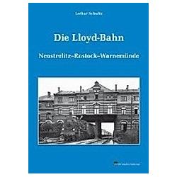 Die Lloydbahn. Lothar Schultz  - Buch