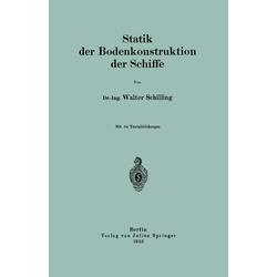 Statik der Bodenkonstruktion der Schiffe als Buch von Walter Schilling