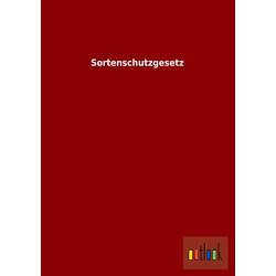 Sortenschutzgesetz als Buch von ohne Autor