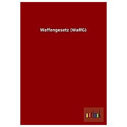 Waffengesetz (WaffG) - Buch