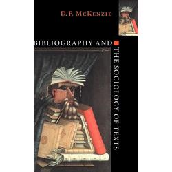 Bibliography and the Sociology of Texts als Buch von D. F. McKenzie/ McKenzie D. F.