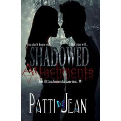 Shadowed Attachments (Attachments series #1): eBook von Patti Jean
