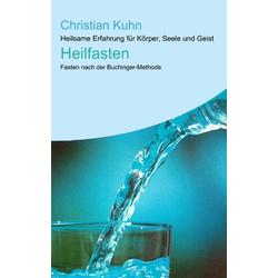 Heilfasten als Buch von Christian Kuhn