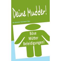 Deine Mudder! als Buch von Krüger Jens/ Jens Krüger