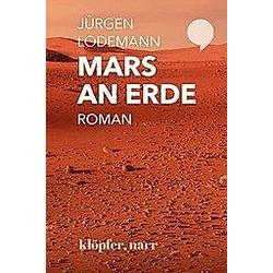 Mars an Erde. Roman; .. Jürgen Lodemann  - Buch
