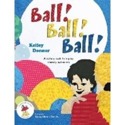Ball! Ball! Ball! als Buch von Kelley Donner