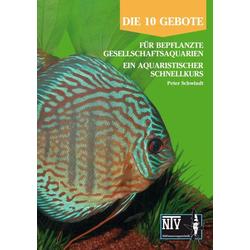 10 Gebote für bepflanzte Gesellschaftsaquarien als Buch von Peter Schwindt