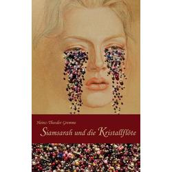 Siamsarah und die Kristallflöte: eBook von Heinz-Theodor Gremme