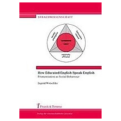 How Educated English Speak English. Ingrid Wotschke  - Buch