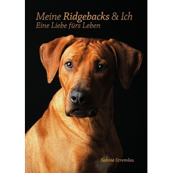 Meine Ridgebacks & Ich als Buch von Sabine Stremlau