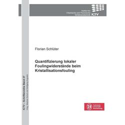 Quantifizierung lokaler Foulingwiderstände beim Kristallisationsfouling: eBook von