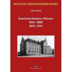 Deutsche Eisenbahndirektionen - Eisenbahndirektion Münster: Buch von Lothar Kuhne