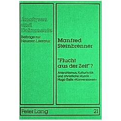 «Flucht aus der Zeit»?. Manfred Steinbrenner  - Buch