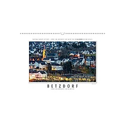 Emotionale Momente: Betzdorf - liebens- und lebenswerte Stadt an der Sieg. (Wandkalender 2021 DIN A3 quer)