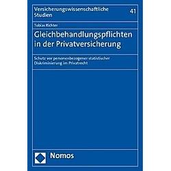 Gleichbehandlungspflichten in der Privatversicherung. Tobias Richter  - Buch
