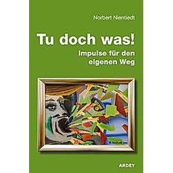Tu doch was!. Norbert Nientiedt  - Buch