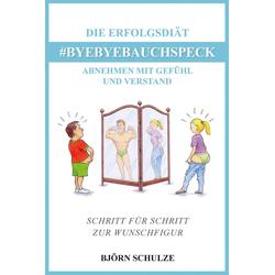 DIE ERFOLGSDIÄT #BYEBYEBAUCHSPECK: eBook von Björn Schulze