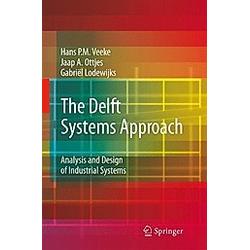 The Delft Systems Approach. Jaap A. Ottjes  Hans P. M. Veeke  Gabriël Lodewijks  - Buch