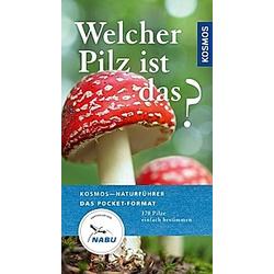 Welcher Pilz ist das?. Markus Flück  - Buch