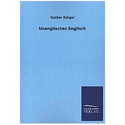 Unenglisches Englisch. Gustav Krüger  - Buch