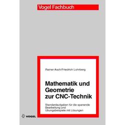Mathematik und Geometrie zur CNC-Technik als Buch von Rainer Asch/ Friedrich Lohrberg