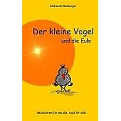 Der kleine Vogel und die Eule. Andrea Grillenberger  - Buch