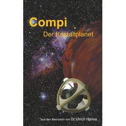 Compi Der Kristallplanet: Buch von Ulrich Hansa