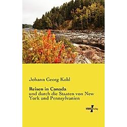 Reisen in Canada. Johann G. Kohl  - Buch