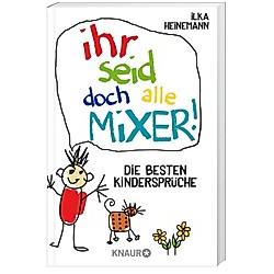 Ihr seid doch alle Mixer! - Buch