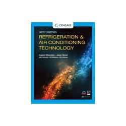 Refrigeration & Air Conditioning Technology - 9th Edition by Eugene Silberstein & Jason Obrzut & John Tomczyk & Bill Whitman & Bill Johnson