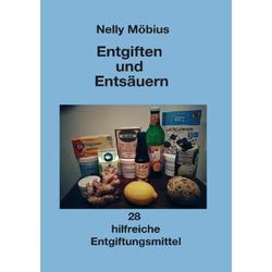 Entgiften und Entsäuern als Buch von Nelly Möbius