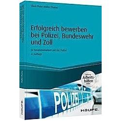 Erfolgreich bewerben bei Polizei, Bundeswehr und Zoll