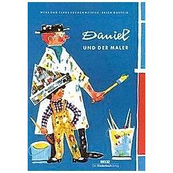 Daniel und der Maler. Claus Küchenmeister  Wera Küchenmeister  - Buch