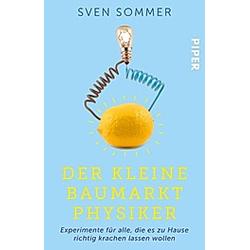 Der kleine Baumarkt-Physiker. Sven Sommer  - Buch