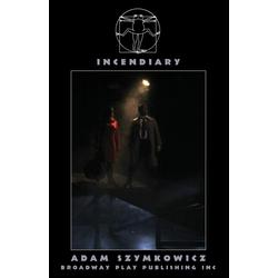 Incendiary als Buch von Adam Szymkowicz