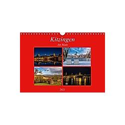 Kitzingen am Main (Wandkalender 2021 DIN A4 quer) - Kalender