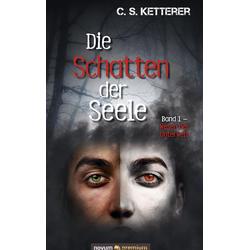 Die Schatten der Seele als Buch von C. S. Ketterer