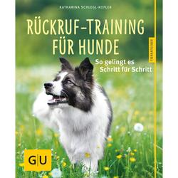 GU Rückruf-Training für Hunde von Katharina Schlegl-Kofler