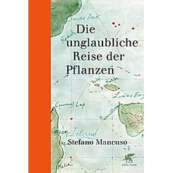 Die unglaubliche Reise der Pflanzen. Stefano Mancuso  - Buch