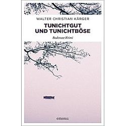 Tunichtgut und Tunichtböse. Walter Christian Kärger  - Buch