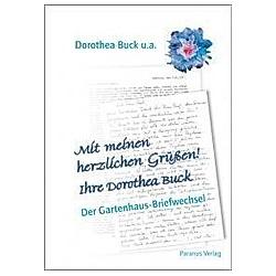 Mit meinen herzlichen Grüßen! Ihre Dorothea Buck. Dorothea Buck  - Buch