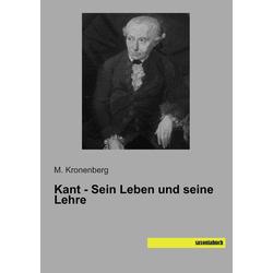 Kant - Sein Leben und seine Lehre als Buch von M. Kronenberg