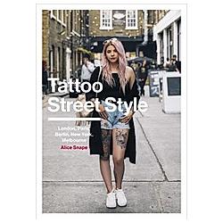 Tattoo Street Style. Alice Snape  - Buch