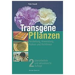Transgene Pflanzen. Peter Brandt  - Buch