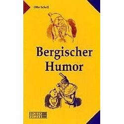 Bergischer Humor. Otto Schell  - Buch