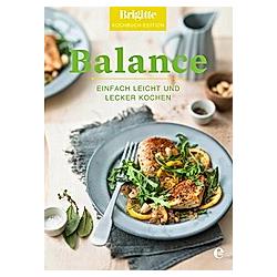 Balance. Brigitte Kochbuch-Edition  - Buch